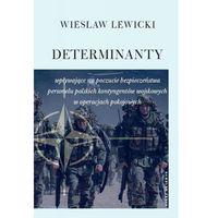 Determinanty wpływające na poczucie bezpieczeństwa polskich kontyngentów wojskowych w operacjach pokojowyc