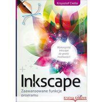 Inkscape. Zaawansowane Funkcje Programu (9788324663811)