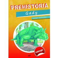 Prehistoria Gady. Zeszyt edukacyjny - Praca zbiorowa, oprawa miękka