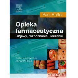 Opieka farmaceutyczna: objawy, rozpoznawanie i leczenie (ilość stron 294)