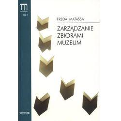 Zarządzanie zbiorami muzeum. Muzeologia. Teoria - Praktyka - Podręczniki. Tom 2 (Universitas)