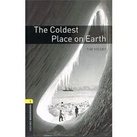 Oxford Bookworms Library: Stage 1: The Coldest Place on Eart