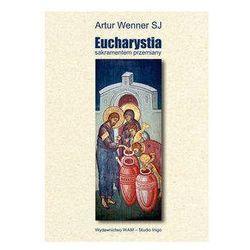 Eucharystia sakramentem przemiany - Artur Wenner - sprawdź w wybranym sklepie