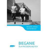 Bieganie dla początkujących - Brown Richard L., Henderson Joe, oprawa miękka