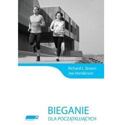 Bieganie dla początkujących - Brown Richard L., Henderson Joe, książka z kategorii Książki sportowe