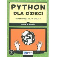 Python dla dzieci Programowanie na wesoło - Wysyłka od 3,99 - porównuj ceny z wysyłką, Wydawnictwo Naukow