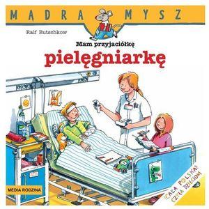 Mądra Mysz Mam przyjaciółkę pielęgniarkę, oprawa broszurowa