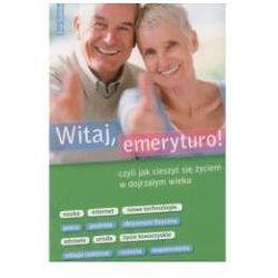 Witaj emeryturo czyli jak cieszyć się życiem..., rok wydania (2012)