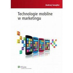 Technologie mobilne w marketingu [PRZEDSPRZEDAŻ], pozycja wydana w roku: 2014