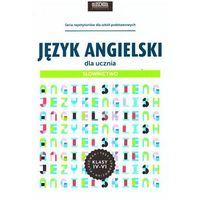 Język angielski dla ucznia. Słownictwo, Joanna Bogusławska