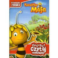 Koloruj czytaj naklejaj Pszczółka Maja Królewski relaks, praca zbiorowa