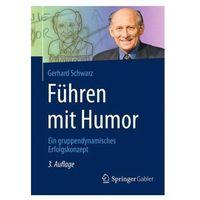 Führen mit Humor Schwarz, Gerhard (9783658092795)
