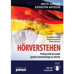 Hörverstehen. Podręcznik do nauki języka niemieckiego ze słuchu [Maciej Ganczar, Katarzyna Matusiak] (9788375617764)