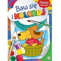 Baw się i koloruj. Malowanka przedszkolaka + zakładka do książki GRATIS (16 str.)