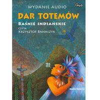 Dar totemów. Baśnie indiańskie - wydanie audio MP3 (ISBN 9788372785800)