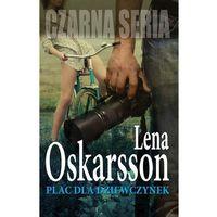 Plac dla dziewczynek, Czarne tango - Lena Oskarsson, CZARNA OWCA