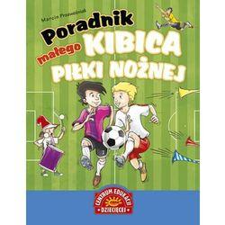 Poradnik małego kibica piłki nożnej (ilość stron 128)