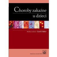 Choroby zakaźne u dzieci - DODATKOWO 10% RABATU i WYSYŁKA 24H! (2009)