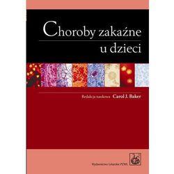 Choroby zakaźne u dzieci - DODATKOWO 10% RABATU i WYSYŁKA 24H!, rok wydania (2009)