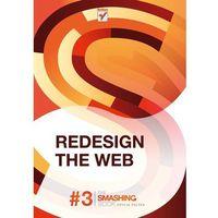 Redesign The Web. Smashing Magazine, Smashing Magazine