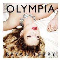 Bryan Ferry - Olympia - Zakupy powyżej 60zł dostarczamy gratis, szczegóły w sklepie z kategorii Pop