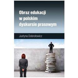 Obraz edukacji w polskim dyskursie prasowym (kategoria: Encyklopedie i słowniki)