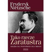 Tako rzecze Zaratustra. Książka dla wszystkich i dla nikogo, Fryderyk Nietzsche