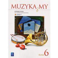 W.MUZYKA I MY.6 KL PODR/2014/-WSIP (9788302144424)