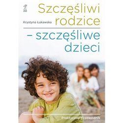 Szczęśliwi rodzice szczęśliwe dzieci (ilość stron 144)