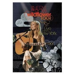 Wildflower Tour Live From New York - Sheryl Crow
