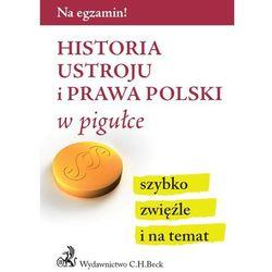 Historia ustroju i prawa Polski w pigułce - Zamów teraz bezpośrednio od wydawcy