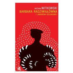 Barbara Radziwiłłówna z Jaworzna-Szczakowej, pozycja wydawnicza