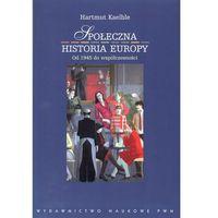 Społeczna historia Europy od 1945 roku do współczesności. (kategoria: Reportaż)