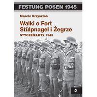 Walki o Fort Stulpnagel i Żegrze - Marcin Krzysztoń, oprawa miękka