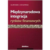 Międzynarodowa integracja rynków finansowych, Sławomir I. Bukowski