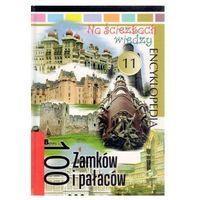 Na ścieżkach wiedzy. Tom 11. 100 zamków i pałaców praca zbiorowa (108 str.)