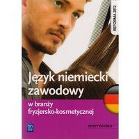 Język niemiecki w branży fryzjersko-kosmetycznej. Zeszyt ćwiczeń, oprawa broszurowa