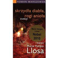 Skrzydła diabła, rogi anioła. Mówi Mario Vargas Llosa - Mario Vargas Llosa, Roman Warszewski, książka w