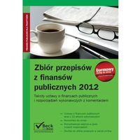 Zbiór przepisów z finansów publicznych 2012, pozycja wydana w roku: 2012
