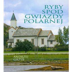 Ryby spod Gwiazdy Polarnej, książka z ISBN: 9788378230090