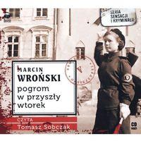 Pogrom w przyszły wtorek - Wroński Marcin, MARCIN WROŃSKI