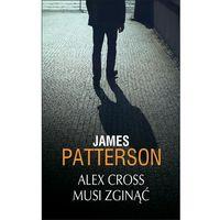 Alex Cross musi zginąć - Wysyłka od 3,99 - porównuj ceny z wysyłką