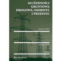 Służebności gruntowe drogowe osobiste i przesyłu - Zdzisław Gołba, pozycja z kategorii Prawo, akty prawn