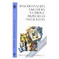 PSYCHOANALIZA I KULTURA NA PROGU TRZECIEGO TYSIĄCLECIA Nancy Ginsburg, Roy Ginsburg, Nancy Ginsburg,Roy Ginsb