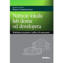 Nabycie lokalu lub domu od dewelopera - Dostępne od: 2014-10-20 (ISBN 9788379304974)