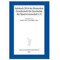Jahrbuch 2014 der Deutschen Gesellschaft für Geschichte der Sportwissenschaft e.V. Court, Jürgen