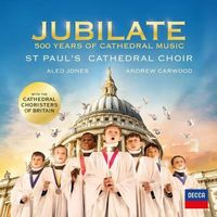 Jubilate: 500 Year Of Cathedral Music (CD) - Choir of St. Paul's Cathedral Choir