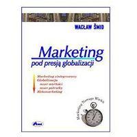 MARKETING POD PRESJĄ GLOBALIZACJI Wacław Smid (8385428755)