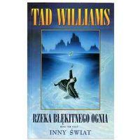 Rzeka błękitnego ognia/REBIS/ - Tad Williams (8371208332)