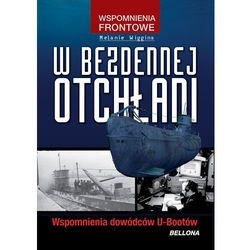 W bezdennej otchłani. Wspomnienia dowódców U-bootów, książka z kategorii Biografie i wspomnienia